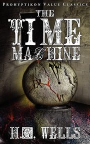 The Time Machine, Wells H. G.