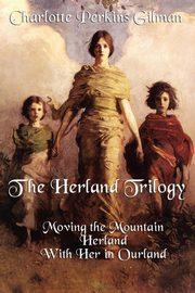 The Herland Trilogy, Gilman Charlotte Perkins