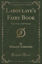 Laboulaye's Fairy Book, Laboulaye Edouard