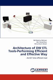 Architecture of Dw Etl Tools-Performing Efficient and Effective Way, Rahman MD Moshiur