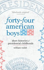 Forty-four American Boys, Walsh William