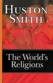 The World's Religions, Smith Huston