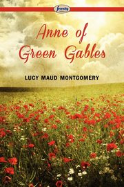 Anne of Green Gables, Montgomery Lucy Maud