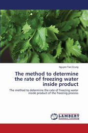 The method to determine the rate of freezing water inside product, Dzung Nguyen Tan