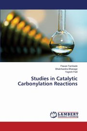 Studies in Catalytic Carbonylation Reactions, Tambade Pawan