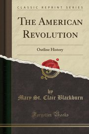 The American Revolution, Blackburn Mary St. Clair