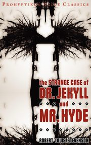 The Strange Case of Dr Jekyll and MR Hyde, Stevenson Robert Louis