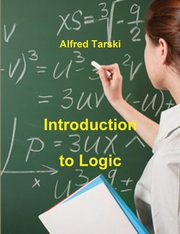 Introduction to Logic, Tarski Alfred