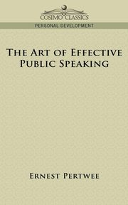 The Art of Effective Public Speaking, Pertwee Ernest