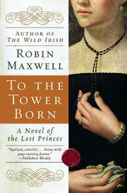 To the Tower Born, Maxwell Robin