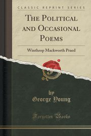 The Political and Occasional Poems, Young George