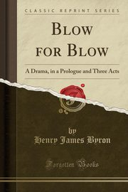 Blow for Blow, Byron Henry James