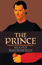 The Prince, Machiavelli Niccolo