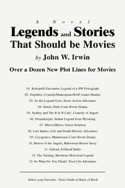 Legends and Stories That Should be Movies, Irwin John W