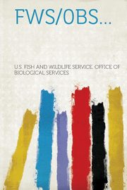 Fws/0bs..., Services U. S. Fish and Wildlife Servic