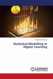 ksiazka tytuł: Statistical Modelling in Higher Learning autor: Mamvura Innocent