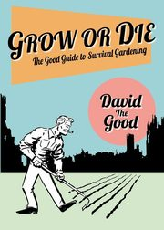 Grow or Die, Goodman David