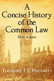 A Concise History of the Common Law. Fifth Edition., Plucknett Theodore Frank Thomas