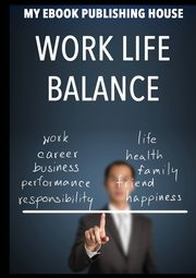 Work Life Balance, Publishing House My Ebook