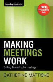 Making Meetings Work, Mattiske Catherine