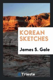 Korean sketches, Gale James S.