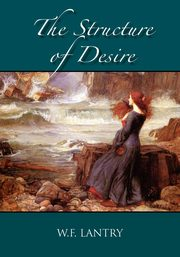 The Structure of Desire, Lantry W. F.