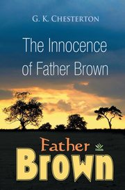 The Innocence of Father Brown, Chesterton G.K.