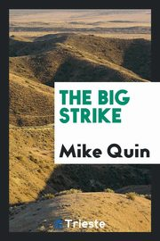 The big strike, Quin Mike