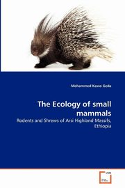 ksiazka tytuł: The Ecology of small mammals autor: Kasso Geda Mohammed
