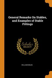 General Remarks On Stables, and Examples of Stable Fittings, Miles William