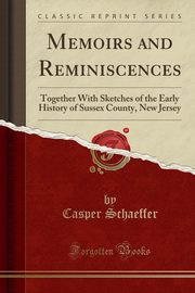 Memoirs and Reminiscences, Schaeffer Casper