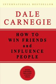 How to Win Friends and Influence People, Carnegie Dale