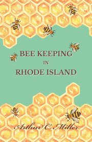 How to Keep Bees Or; Bee Keeping in Rhode Island, Miller Arthur C.