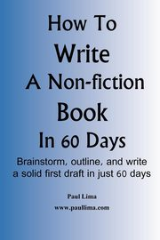 How to Write a Non-Fiction Book in 60 Days, Lima Paul