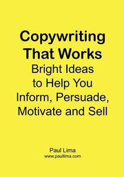 Copywriting That Works, Lima Paul