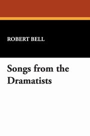 Songs from the Dramatists, Bell Robert