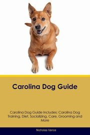 ksiazka tytuł: Carolina Dog Guide Carolina Dog Guide Includes autor: Vance Nicholas
