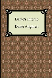 Dante's Inferno (the Divine Comedy, Volume 1, Hell), Alighieri Dante