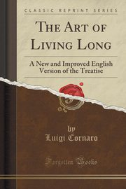 The Art of Living Long, Cornaro Luigi