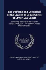The Doctrine and Covenants of the Church of Jesus Christ of Latter-Day Saints, Smith Joseph