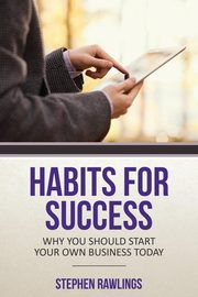 Habits for Success, Rawlings Stephen