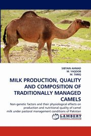 Milk Production, Quality and Composition of Traditionally Managed Camels, Ahmad Sibtain