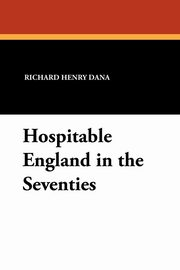 Hospitable England in the Seventies, Dana Richard Henry