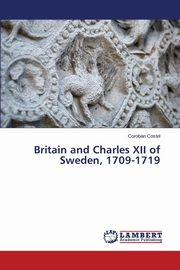 ksiazka tytuł: Britain and Charles XII of Sweden, 1709-1719 autor: Costel Coroban