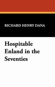 Hospitable Enland in the Seventies, Dana Richard Henry