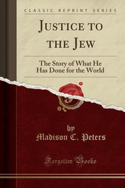 Justice to the Jew, Peters Madison C.