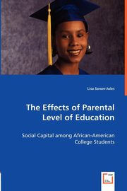 The Effects of Parental Level of Education - Social Capital among African-American College Students, Sanon-Jules Lisa