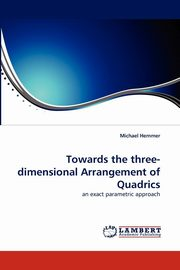 Towards the Three-Dimensional Arrangement of Quadrics, Hemmer Michael