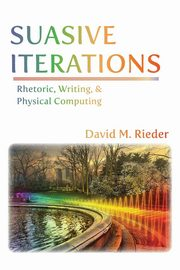 Suasive Iterations, Rieder David M.
