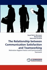 The Relationship between Communication Satisfaction and Teamworking, Benrazavi Seyed Rahim